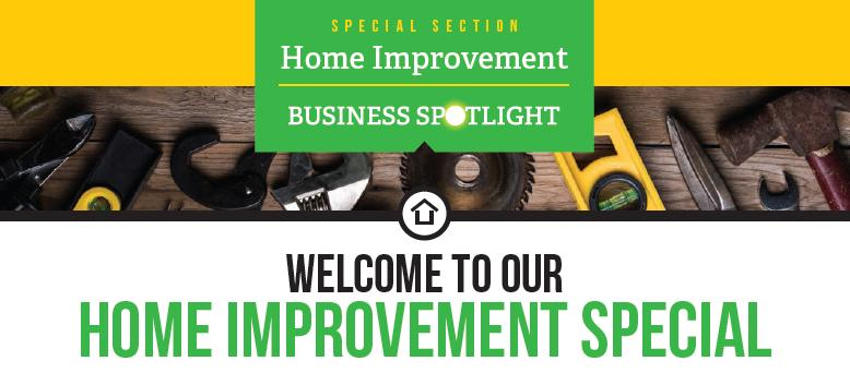 Home Improvement Special Section